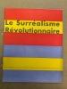 LE SURREALISME REVOLUTIONNAIRE. Revue bimestrielle publiée par le Bureau international du surréalisme révolutionnaire. Numéro 1 et seul paru .