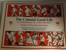 The Colonial Good Life.