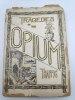 Tragedies of the opium traffic. Illustrated.. GREER Jos. H. / ALBRIGHT I.N. / SMITH M. Duncan.