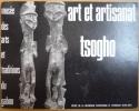 ART ET ARTISANAT TSOGHO. Otto GOLLNHOFER, Pierre Sallée et Roger Sillans préface de André LEROI-GOURHAN