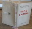 Trois Bagnes. RICHET Charles, Jacqueline et Olivier