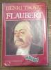 Flaubert. TROYAT Henri