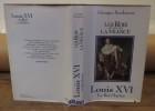 Les rois qui ont fait la France Louis XVI Le roi-martyr France  . BORDONOVE Georges