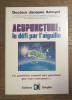 Acupuncture : le défi par l'aiguille . AMOYEL Jacques