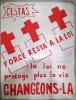 Cestas,Force Restera à la Loi La loi ne protège plus la Vie Changeons-là. Affiche Politique