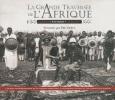 La grande traversée de l'Afrique 1896 - 1899 - Congo, Fachoda, Djibouti - L'Album photographique de la mission Marchand. Eric Deroo