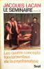 Le Séminaire de Jacques Lacan Livre XI : Les quatre concepts fondamentaux de la psychanalyse (1964). LACAN Jacques