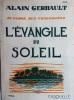 L'évangile du Soleil - En marge des traversées. GERBAULT Alain