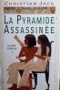 La pyramide assassinée tome I : Le juge d'Egypte. JACQ Christian