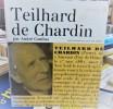 TEILHARD de CHARDIN et la sainte évolution . COMBES André