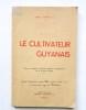 Le cultivateur guyanais.  . SOPHIE (Ulrich)