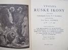 Vystava Ruske Ikony Exposition d'icônes russes. Archeologicky Institut N.P. Kodakova Prof. Dra. L. Niederle Prof N. I. Okunev