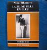 La jeune fille en bleu  Série : Les chemins effacés. Nina Tikanova