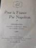 POUR LA FRANCE PAR NAPOLEON. Programme politique, économique, social. avec sa justification documentaire  Groupement regional des plébiscitaires ...