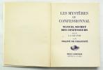 Les Mystères du Confessionnal. Manuel secret des confesseurs suivi de La Clé d'Or et du Traité de Chasteté.. .