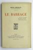 Le Barrage. BORDEAUX Henry