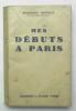 Mes Débuts à Paris. DONNAY Maurice