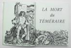 La Mort du Téméraire. GARÇOT Maurice