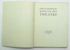 Notes sur mon théâtre. MONTHERLANT Henry de