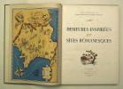 Demeures inspirées et Sites romanesques. LÉCUYER RaymondPaul CADILHAC Emile  COIPLET Robert