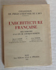 L'Architecture française des origines au XIX° siècle, Tome 1 : des origines à la fin de l'époque romane. Aubert Marcel et Verrier Jean